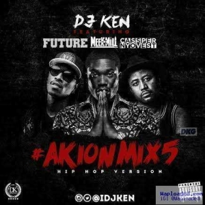 DJ Ken - AktionMix5 (HipHop Version Ft Meek Mill, Future & Cassper Nyovest